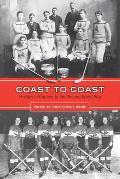 Coast to Coast: Hockey in Canada to the Second World War