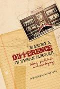 Making A Difference In Urban Schools: Ideas, Politics, & Pedagogy by Jane Gaskell