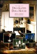 The Decorated Doll House: How to Design and Create Miniature Interiors