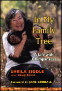 In My Family Tree A Life With Chimpanzee