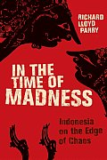 In The Time Of Madness Indonesia On The