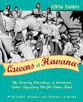 Queens of Havana The Amazing Adventures of Anacaona Cubas Legendary All Girl Dance Band