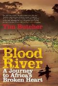 Blood River A Journey to Africas Broken Heart