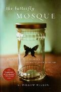 Butterfly Mosque A Young American Womans Journey to Love & Islam