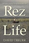 Rez Life: An Indian's Journey Through Reservation Life Cover