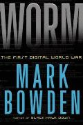Worm The Story of the First Digital World War