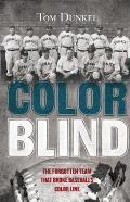 Color Blind The Forgotten Team That Broke Baseballs Color Line