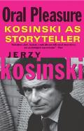 Oral Pleasures Kosinski as Storyteller