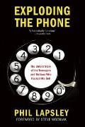 Exploding the Phone the untold story of the teenagers & outlaws who hacked Ma Bell