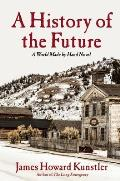 History of the Future A World Made by Hand Novel
