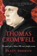 Thomas Cromwell: The Untold Story of Henry VIII's Most Faithful Servant