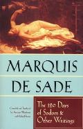 The 120 Days of Sodom and Other Writings: The Marquis de Sade Cover