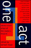 One Act : Eleven Short Plays of the Modern Theatre (61 Edition)
