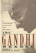 Gandhi Reader: A Sourcebook of His Life and Writings (Revised)