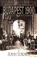Budapest 1900 : a Historical Portrait of a City and Its Culture (88 Edition)
