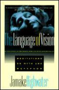 Language Of Vision Meditations On Myth &