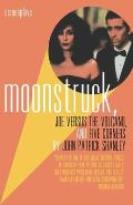Moonstruck: Joe Versus the Volcano; And, Five Corners: Screenplays
