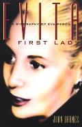 Evita First Lady A Biography of Evita Peron