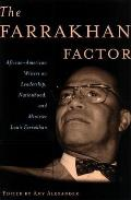 Farrakhan Factor : African-american Writers on Leadership, Nationhood, and Minister Louis Farrakhan (98 Edition)