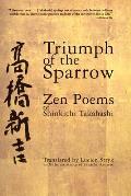 Triumph of the Sparrow: Zen Poems of Shinkichi Takahashi