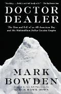 Doctor Dealer The Rise & Fall of an All American Boy & His Multimillion Dollar Cocaine Empire