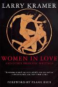 Women in Love and Other Dramatic Writings: Women in Love, Sissies' Scrapbook, a Minor Dark Age, Just Say No, the Farce in Just Saying No