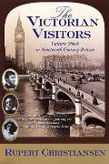 The Victorian Visitors: Culture Shock in Nineteenth-Century Britain