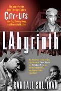 Labyrinth: A Detective Investigates the Murders of Tupac Shakur and Notorious B.I.G., the Implication of Death Row Records' Suge Knight, and the Origins of the Los Angeles Police Scandal Cover