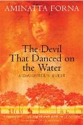 The Devil That Danced on the Water: A Daughter's Quest