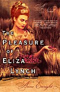 The Pleasure of Eliza Lynch