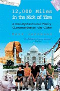 12000 Miles in the Nick of Time A Semi Dysfunctional Family Circumnavigates the Globe