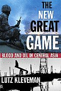 New Great Game Blood & Oil in Central Asia