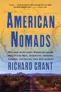 American Nomads Travels with Lost Conquistadors Mountain Men Cowboys Indians Hoboes Truckers & Bullriders