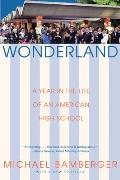 Wonderland A Year in the Life of an American High School