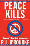 Peace Kills Americas Fun New Imperialism