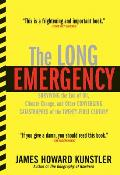 The Long Emergency: Surviving the Converging Catastrophes of the Twenty-First Century Cover