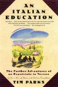 An Italian Education: The Further Adventures of an Expatriate in Verona Cover