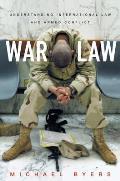 War Law Understanding International Law & Armed Conflict