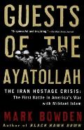 Guests of the Ayatollah: The Iran Hostage Crisis: The First Battle in America's War with Militant Islam Cover