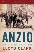 Anzio: Italy and the Battle for Rome - 1944