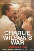 Charlie Wilson's War: The Extraordinary Story of How the Wildest Man in Congress and a Rogue CIA Agent Changed the History of Our Times Cover