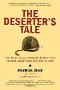 The Deserter's Tale: The Story of an Ordinary Soldier Who Walked Away from the War in Iraq Cover