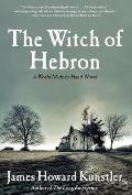 Witch of Hebron A World Made by Hand Novel