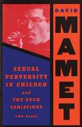 Sexual Perversity in Chicago & the Duck Variations Two Plays