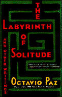 Labyrinth of Solitude and Other Writings ((Rev)85 Edition)