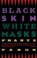 Black Skin, White Masks (67 Edition)