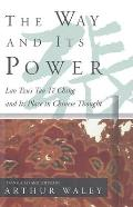 Way and Its Power : Lao Tzu's Tao Te Ching and Its Place in Chinese Thought (58 Edition)