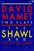 The Shawl; And, Prairie Du Chien: Two Plays