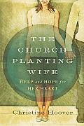 Church Planting Wife Help & Hope for Her Heart