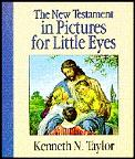 New Testament in Pictures for Little Eyes